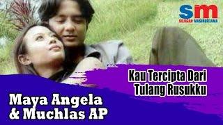 Maya Angela Ft. Muchlas AP - Kau Tercipta Dari Tulang Rusukku (Official Music Video)