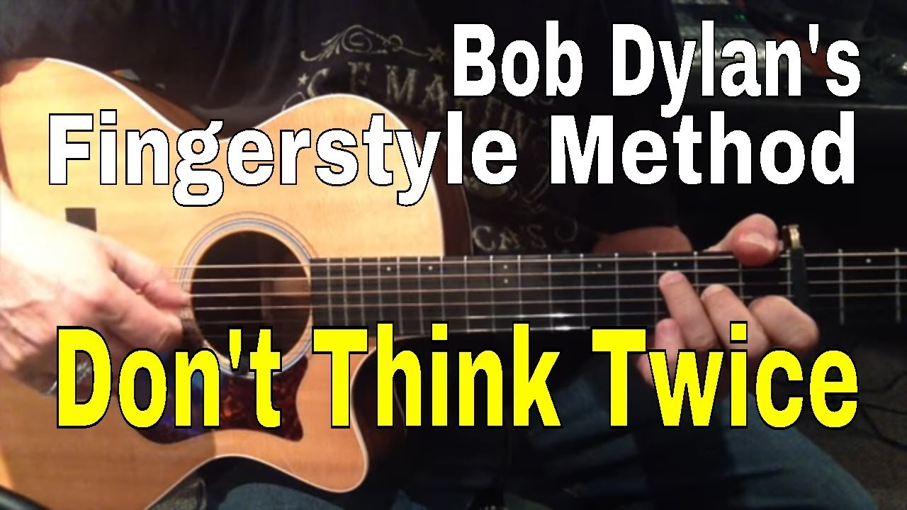 Don't Think Twice Its Alright Guitar Lesson [Bob Dylan Method} Lesson 4