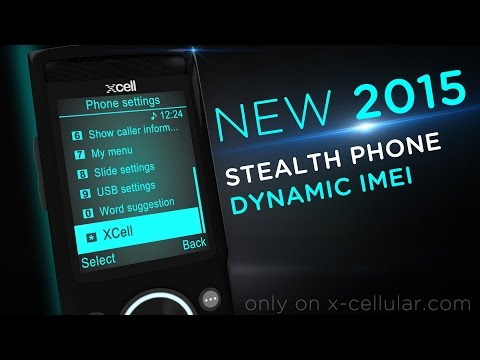 New 2015 XCell Dynamic IMEI Stealth Phone v3.0