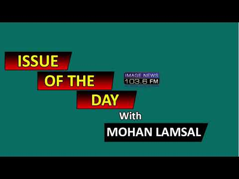 (Issue of the Day with Mohan Lamsal - 2075 - 7 - 14 - Duration: 21 minutes.)