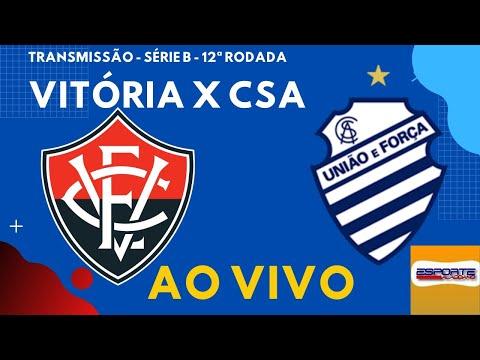 Transmissão - Vitória x CSA - Série B