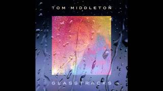 Tom Middleton - Sea of Glass (Jon Hopkins Remix)