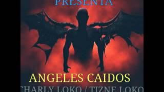 LIRIKAL POWER RECORDS PRESENTA ANGELES CAIDOS 2016 CHARLY LOKO & TIZNE LOKO