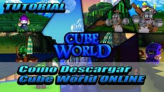 Tutorial - Como Descargar Cube World Para Jugar Online Gratis