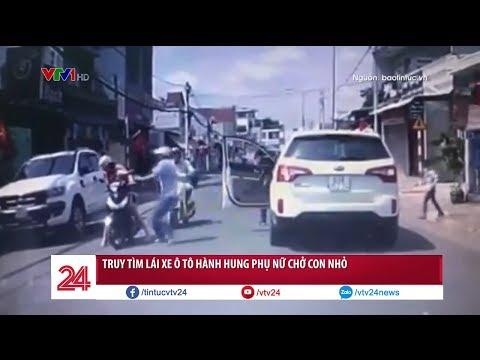 Truy tìm lái xe hành hung phụ nữ ở Đồng Nai  @ vcloz.com