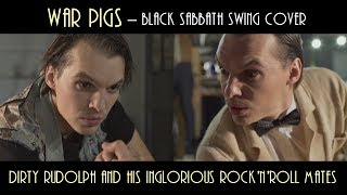 Video War Pigs (Black Sabbath swing cover) - Dirty Rudolph and his Ing