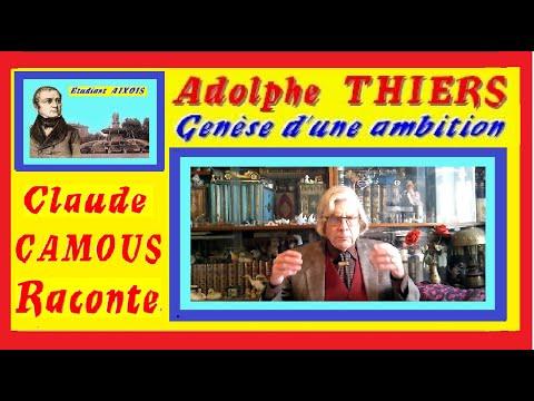 Adolphe Thiers « Claude Camous Raconte » la genèse de l'ambition d'un étudiant d'Aix en Provence