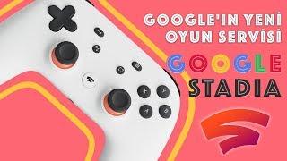 Google Stadia Çok İddialı Geliyor: PlayStation, Xbox ve Twitch Tarihe mi Karışıyor?