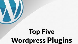 Top 5 Wordpress Plugins And How To Use Them