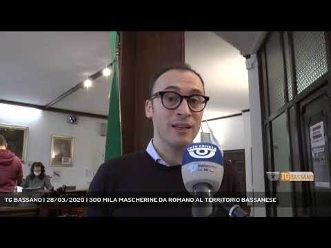 TG BASSANO | 28/03/2020 | 300 MILA MASCHERINE DA ROMANO AL TERRITORIO BASSANESE