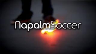 Flaming Napalm Soccer!