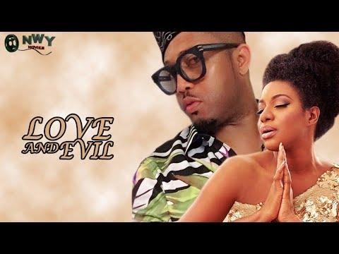 Love & Evil Season 2  - 2017 Latest Nigerian Nollywood Movie