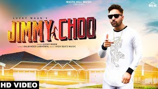 Jimmy Choo (Full Song) Lucky Maan | New Song 2019 | White Hill Music