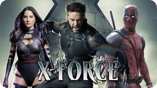X-FORCE Movie PREVIEW (2018) Deadpool & X-Men Team-Up?