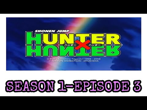 HUNTER X HUNTER -SEASON 1 (EPISODE 3) CLEAR COPY
