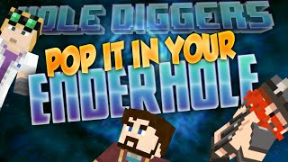 Minecraft - Pop It In Your Ender Hole - Hole Diggers 13