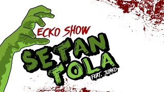 download lagu download musik download mp3 ECKO SHOW - Setan Tola (ft. JJUNKO) [Prod By ANDY GDT & MAT RDV] [ Audio ]
