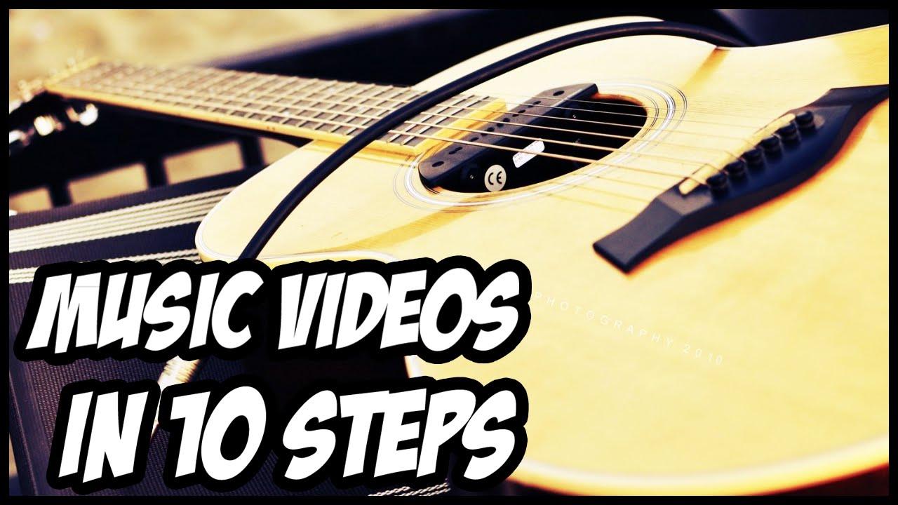 10 Steps To Make Music Videos