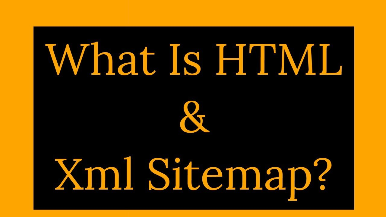 Sitemap : What is HTML and Xml Sitemap In SEO?