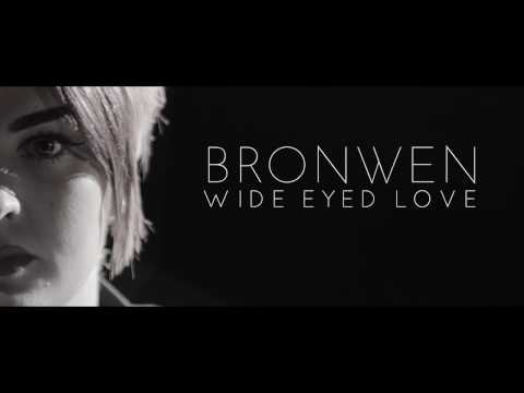 BRONWEN - Wide Eyed Love (Official Video)
