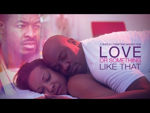 Love Or Something Like That Official Trailer Latest 2016 Nigerian Nollywood Drama Movie