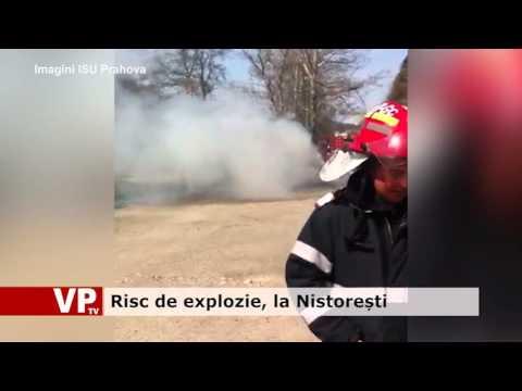 Risc de explozie, la Nistorești