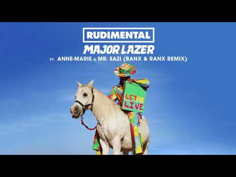 Rudimental & Major Lazer - Let Me Live (feat. Anne-Marie & Mr Eazi) [Banx & Ranx Remix]
