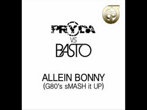 G80's - Pryda Vs. Basto - Allein Bonny (G80's sMASH it UP) Pryda Vs. Basto - Allein Bonny (G80's sMASH it UP) Pryda Vs. Basto - Allein Bonny (G80's sMASH it UP) Pryd...