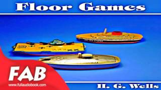 Floor Games Full Audiobook by H. G. WELLS by Games Audiobook