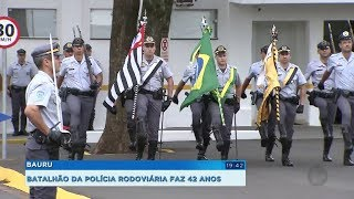 Batalhão da Polícia Rodoviária de Bauru comemora 42 anos com solenidade