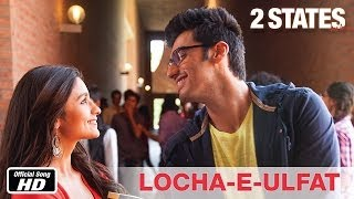 Locha-E-Ulfat - Official Song - 2 States