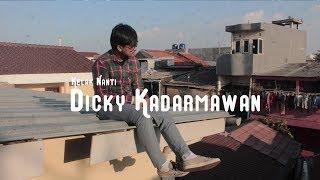 ORIGINAL SONG of DICKY KADARMAWAN. Dengan keluarnya Kelak Nanti [Official Music Video] diikuti dengan rilisnya mini...