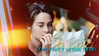 The Fault In Our Stars | SO COLD