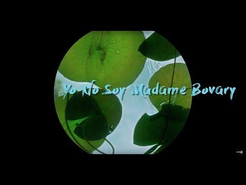 Yo No Soy Madame Bobary - Tráiler VE?>