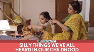 Video FilterCopy | Silly Things We've All Heard In Our Childhood MP3, 3GP, MP4, WEBM, AVI, FLV November 2018