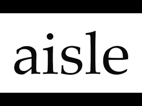 How to Pronounce aisle