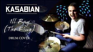 Kasabian - Ill Ray (The King). Drum cover by Alexey Sabaidakov