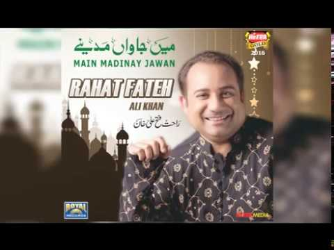 Rahat Fateh Ali Khan   Main Jawan Madinay   Full Audio   2016   YouTube