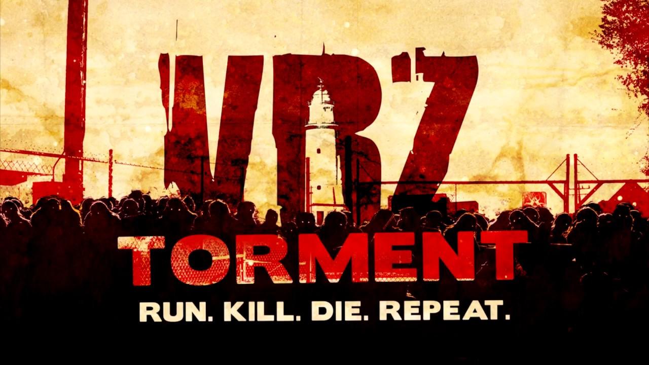 VRZ Torment - RUN, KILL, DIE, REPEAT !