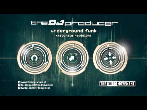 The DJ Producer - Underground Funk (Xaturate Revision)