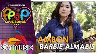 Barbie Almalbis - Ambon (Official Music Video) Video