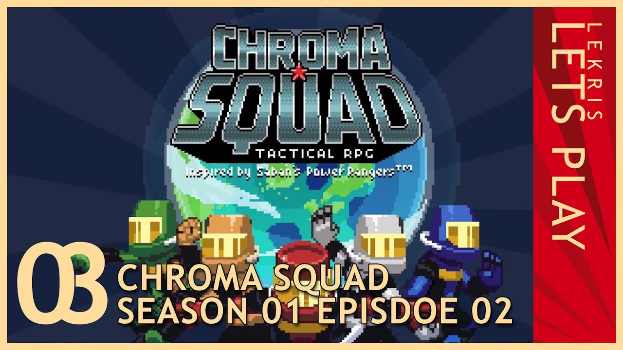 Chroma Squad #03 - Season 01 Episode 02 - A Wulcan Story
