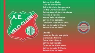 Hino Oficial Associação Esportiva Velo Clube Rioclarense da cidade de Rio Claro, São Paulo.Hino do Rubro Verde RioclarenseHino do VelãoHino do Galo Vermelho de Rio ClaroSite: http://www.veloclube.com.br