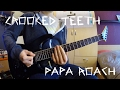 Crooked Teeth - Papa Roach - Guitar Cover