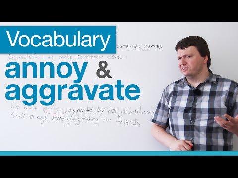 (videó) Annoy és aggravate - Hasznos angol szavak kifejezések nem csak kezdőknek