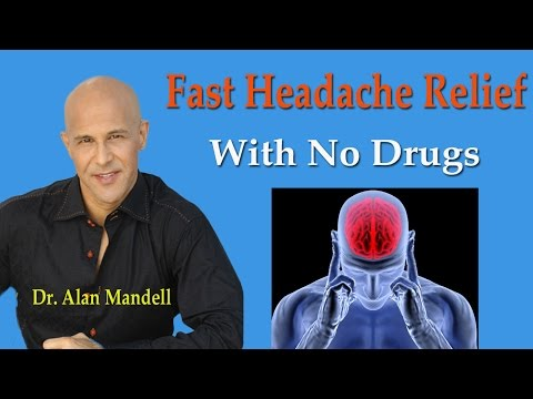 Fast Headache Relief With No Drugs - Dr Mandell