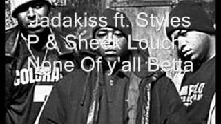 Jadakiss ft. LOX - None Of Y'all Betta