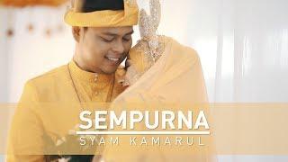 Syam Kamarul | SEMPURNA (Official Music Video with lyric)