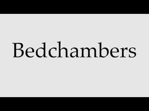 How to Pronounce Bedchambers