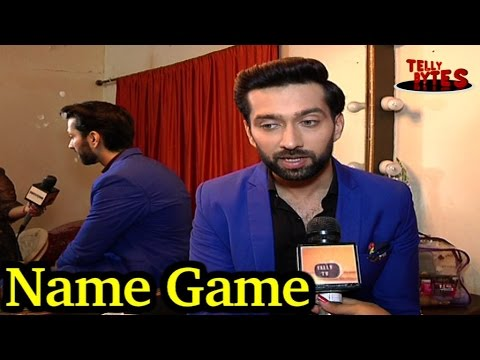 Name Game with Nakuul Mehta aka Shivaay! Ishqbaaaz